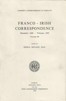 Franco-Irish Correspondence 1688-1692: Volume III (Hardback)