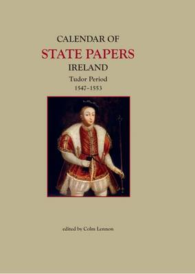 Calendar of State Papers, Ireland, Tudor Period, 1547-1553 (Hardback)