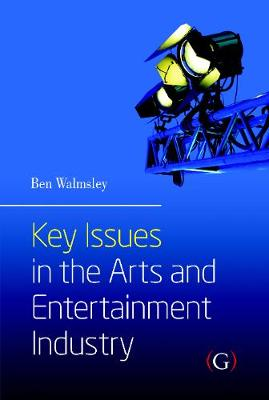 Key Issues in the Arts and Entertainment Industry (Paperback)