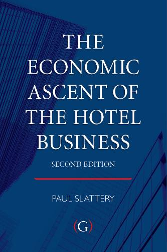 The Economic Ascent of the Hotel Business (Hardback)