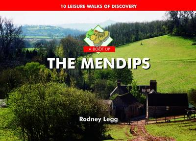 A Boot Up The Mendips: 10 Leisure Walks of Discovery (Hardback)