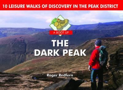 A Boot Up the Dark Peak: 10 Leisure Walks of Discovery (Hardback)