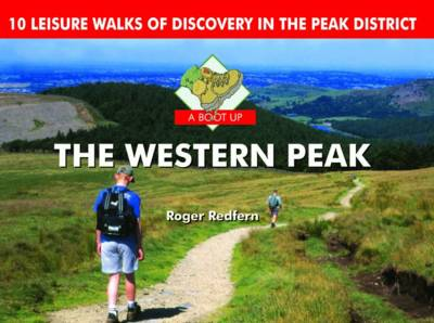 A Boot Up the Western Peak: 10 Leisure Walks of Discovery (Hardback)