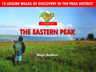 A Boot Up the Eastern Peak: 10 Leisure Walks of Discovery (Hardback)