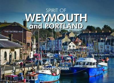 Spirit of Weymouth and Portland (Hardback)