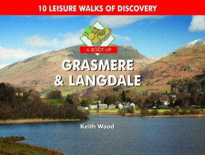 A Boot Up Grasmere and Langdale (Hardback)
