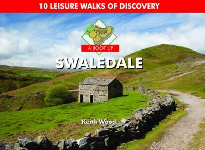 A Boot Up Swaledale (Hardback)