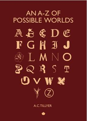 An A-Z of Possible Worlds (Hardback)