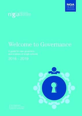Welcome to Governance: A guide for new governors and trustees of single schools - Welcome to Governance 10 (Paperback)
