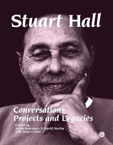 Stuart Hall: Conversations, Projects and Legacies - Goldsmiths Press (Hardback)