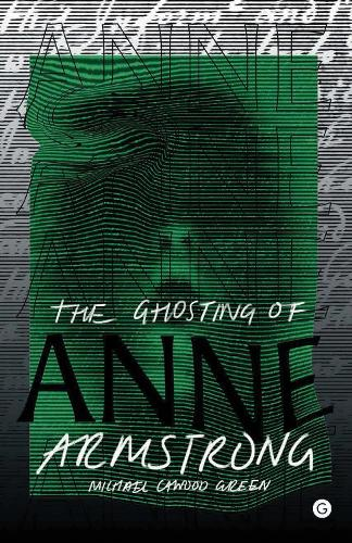 The Ghosting of Anne Armstrong - Goldsmiths Press (Hardback)