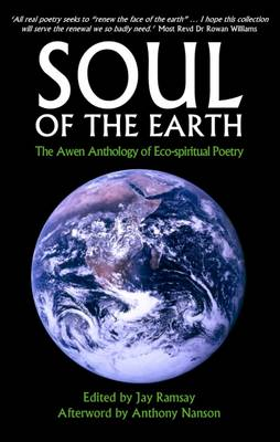 Soul of the Earth: The Awen Anthology of Eco-Spiritual Poetry (Paperback)