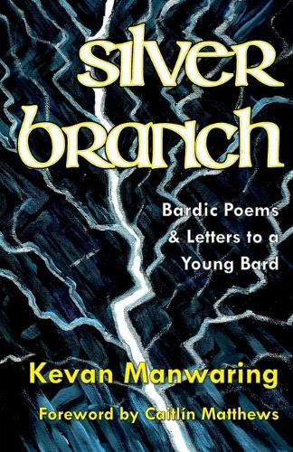 Silver Branch 2018: Bardic Poems & Letters to a Young Bard (Paperback)