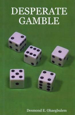 Desperate Gamble (Paperback)