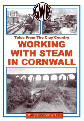Working with Steam in Cornwall: Tales from the Clay Country (Hardback)