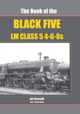 The Book of the Black Fives - LM Class 4-6-OS: Part 2: 45075 - 45224 (Hardback)