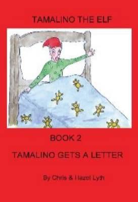 Tamalino Gets a Letter - Tamalino the Elf Bk. 2 (Paperback)