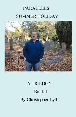 Parallels Trilogy: Summer Holiday Bk. 1 (Paperback)