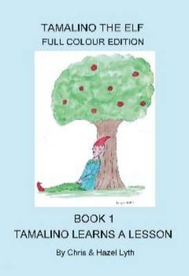Tamalino Learns a Lesson - Tamalino the Elf Bk. 1 (Paperback)