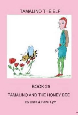 Tamalino and the Honey Bee - Tamalino the Elf Bk. 25 (Paperback)