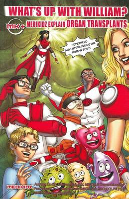 What's Up with William? MediKidz Explain Organ Transplants (Paperback)