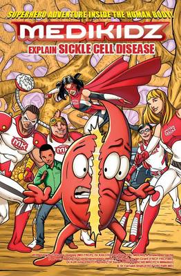 Medikidz Explain Sickle Cell Disease: What's Up with Casey? (Paperback)
