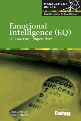 Emotional Intelligence: A Leadership Imperative! - Management Briefs 13 (Paperback)