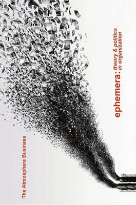 The Atmosphere Business: Ephemera Issue 12-1 - Ephmera: Theory & Politics in Organization 12-1 (Paperback)