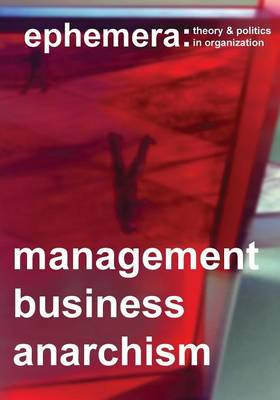 Management, Business, Anarchism (Ephemera Vol. 14, No. 4) (Paperback)