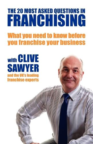 The 20 Most Asked Questions in Franchising: What You Need to Know Before You Franchise Your Business (Paperback)
