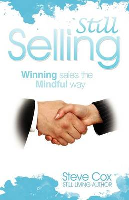 Still Selling: Winning Sales the Mindful Way (Paperback)