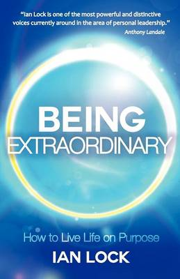 Being Extraordinary: How to Live Life on Purpose (Paperback)