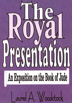 The Royal Presentation: An Exposition on the Book of Jude (Paperback)