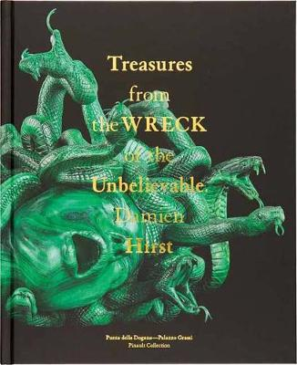 Damien Hirst: Treasures from the Wreck of the Unbelievable (Hardback)