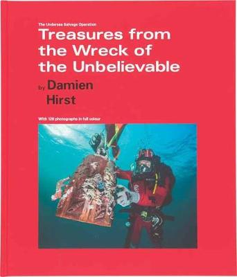 The Undersea Salvage Operation: Treasures from the Wreck of the Unbelievable (Hardback)