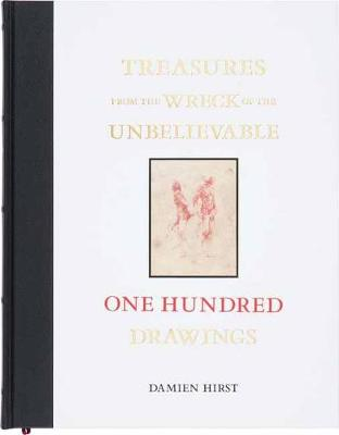 Treasures from the Wreck of the Unbelievable: One Hundred Drawings (Hardback)