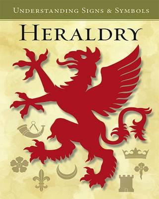 Heraldry: Understanding Signs and Symbols (Paperback)