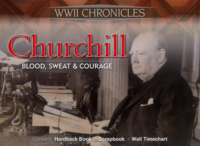 Churchill: Blood, Sweat and Courage: WWII Chronicles (Hardback)