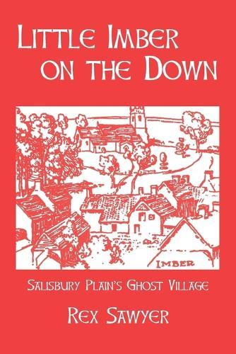 Little Imber on the Down: Salisbury Plain's Ghost Village (Paperback)