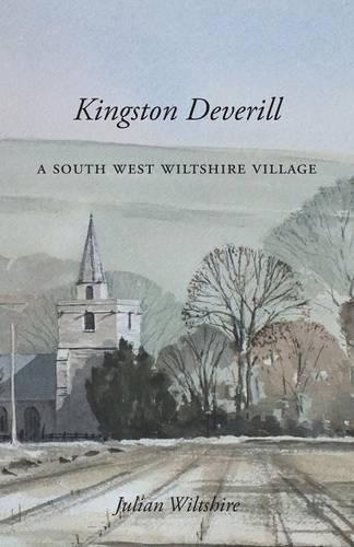 Kingston Deverill: A South West Wiltshire Village (Paperback)
