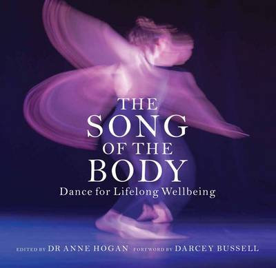 The Song of the Body: Dance for Lifelong Wellbeing (Paperback)