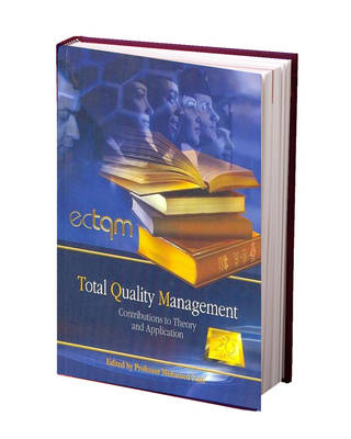 Total Quality Management: Contributions to Theory and Application (Paperback)