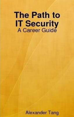The Path to IT Security: A Career Guide (Paperback)