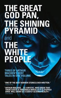 The Great God Pan, The Shining Pyramid and The White People - Library of Wales No. 25 (Paperback)
