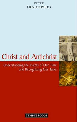 Christ and Antichrist: Understanding the Events of Our Time and Recognizing Our Tasks (Paperback)