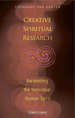 Creative Spiritual Research: Awakening the Individual Human Spirit (Paperback)
