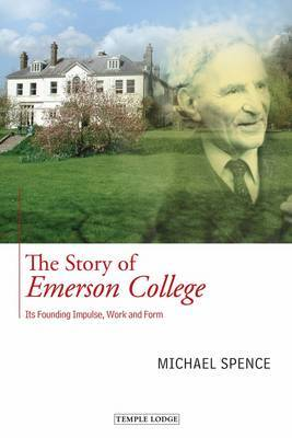The Story of Emerson College: its Founding Impulse, Work and Form (Paperback)