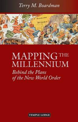 Mapping the Millennium: Behind the Plans of the New World Order (Paperback)
