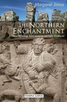 The Northern Enchantment: Norse Mythology, Earth Mysteries and Celtic Christianity (Paperback)