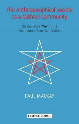 The Anthroposophical Society as a Michael Community: On the Word 'We' in the Foundation Stone Meditation (Paperback)